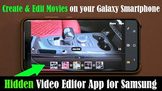 Discover The Hidden Video Editor App on Your Samsung Galaxy (S20, Note 10, S10, Note 9, S9, etc)