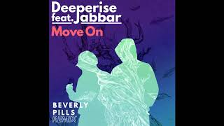 Deeperise feat. Jabbar - Move On (Beverly Pills Remix)