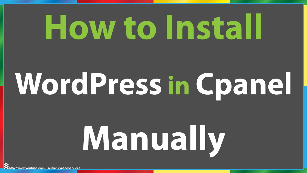 How to Install WordPress in CPanel Manually - YouTube