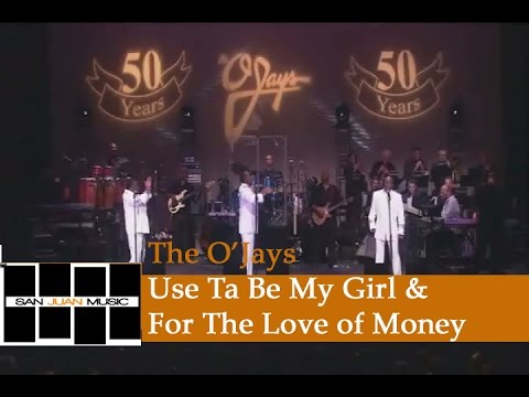 The O'Jays - Use Ta Be My Girl & For The Love of Money mp3