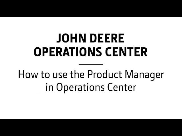 John Deere - Centre d'opérations - Comment utiliser le gestionnaire de produit