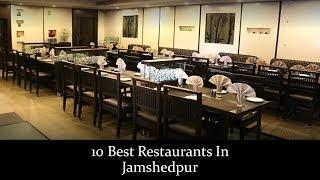 10 Best Restaurants In Jamshedpur