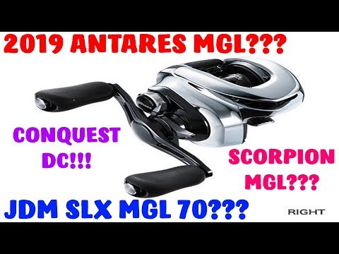 2019 SHIMANO INFO: JDM SLX 70MGL??? ANTARES MGL, CONQUEST DC
