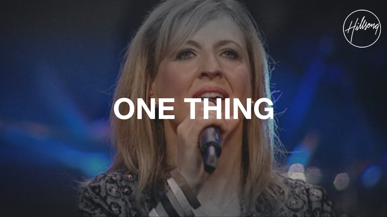 One Thing - Hillsong Worship