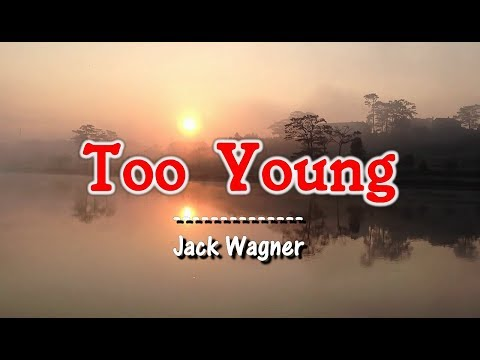 Too Young - Jack Wagner (KARAOKE)