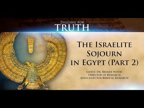 The Israelite Sojourn In Egypt (Part Two): Preview Of Digging For Truth Episode 70