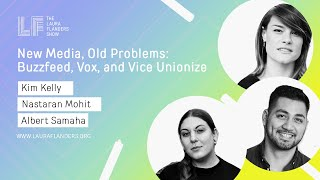 New Media, Old Problems: Buzzfeed, Vox, and Vice Unionize