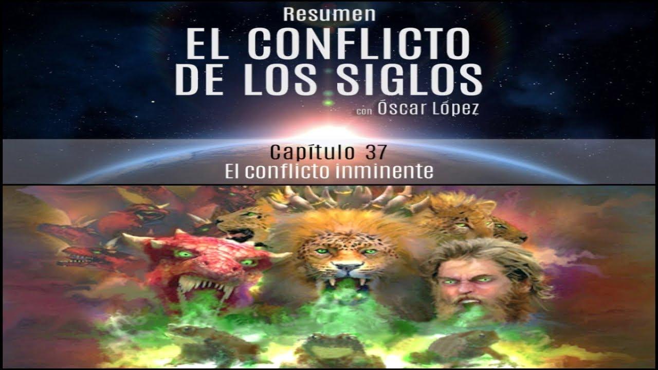 Cap. 37 - El conflicto inminente - El Conflicto de los Siglos - Resumen