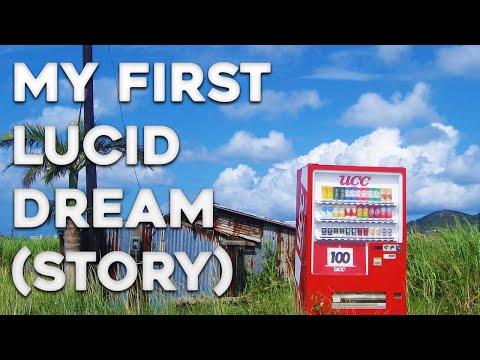 Lucid Dreaming - The Story of My First Lucid Dream