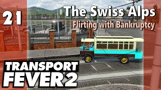 Transport Fever 2 | Modded Freeplay - The Swiss Alps #21: Flirting with Bankruptcy