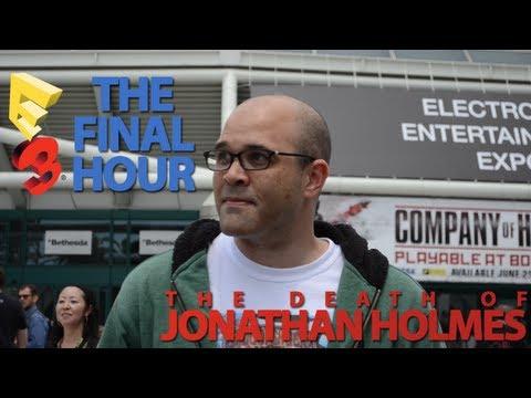 The Death of Jonathan Holmes - E3 Final Hour 2013