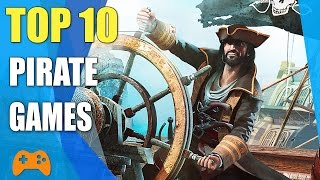 Top 10 Best Pirate Games Of All Time