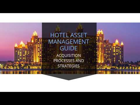 Hotel Asset Management Guide: Acquisition Processes and Strategies