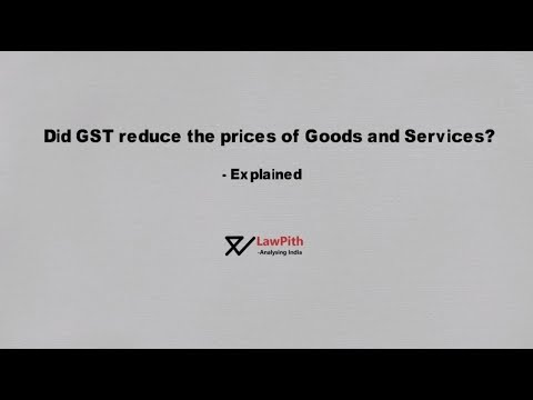 Did GST reduced prices of goods and services or not? -Explained