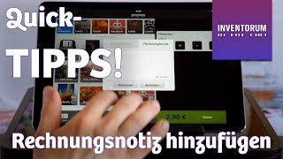 Quick-TIPPS! Rechnungsnotiz hinzufügen –  POS INVENTORUM Kassensystem