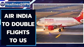 Covid-19: Amid massive student rush, Air India to double flights to US  Oneindia News
