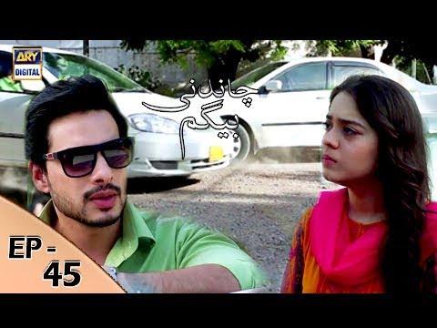 Chandni Begum - Episode 45 - 5th December 2017 - ARY Digital Drama