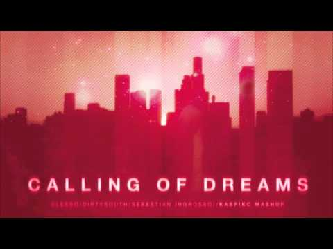 Alesso Vs Dirty South Vs Sebastian Ingrosso  Calling of Dreams KaspikC Mashup