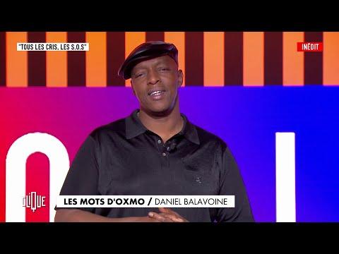 Youtube: Les Mots d'Oxmo Puccino:«Tous les cris les S.O.S». de Daniel Balavoine – Clique sur CANAL+