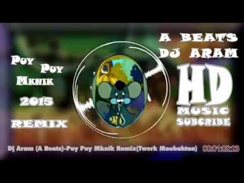 Dj Aram A BEATS-PUY PUY MKNIK Пуй Пуй Мкник  Պույ պույ մկնիկ(TWERK MOOmBAh Remix)HD