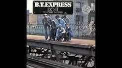 B.T. Express - Do It ('Till You're Satisfied) (Full Album) 1974