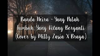 Gambar cover Banda Neira - Yang Patah Tumbuh, Yang Hilang Berganti (Cover by Mitty Zasia X Braga)