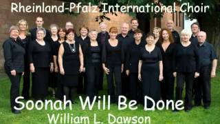 William L. Dawson - Soonah Will Be Done - Rheinland-Pfalz International Choir