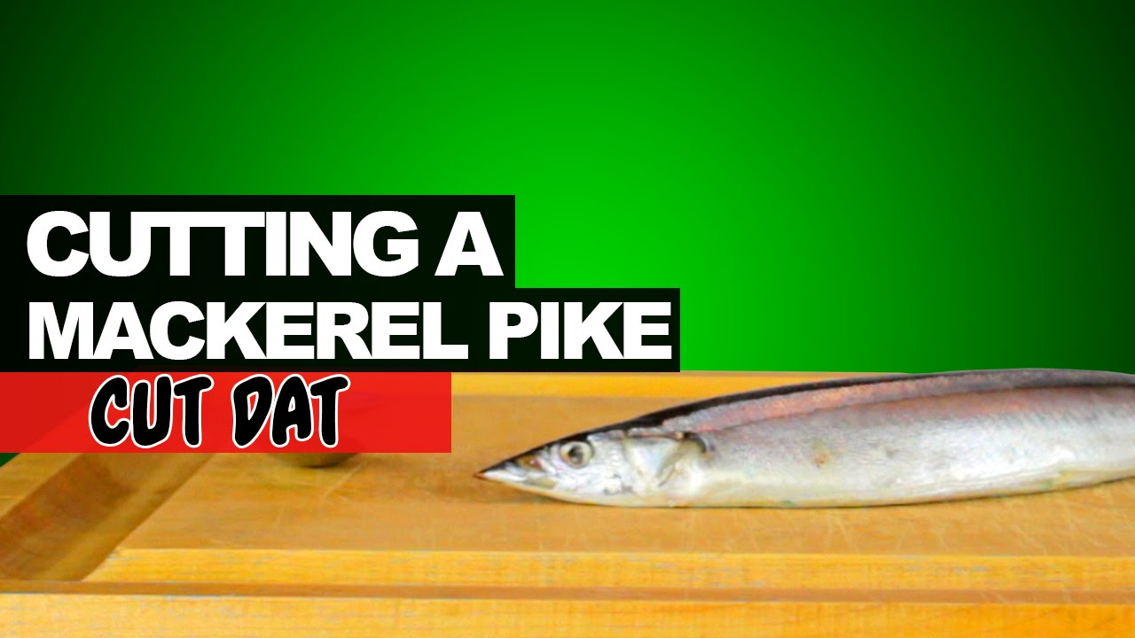 How to cut a pike