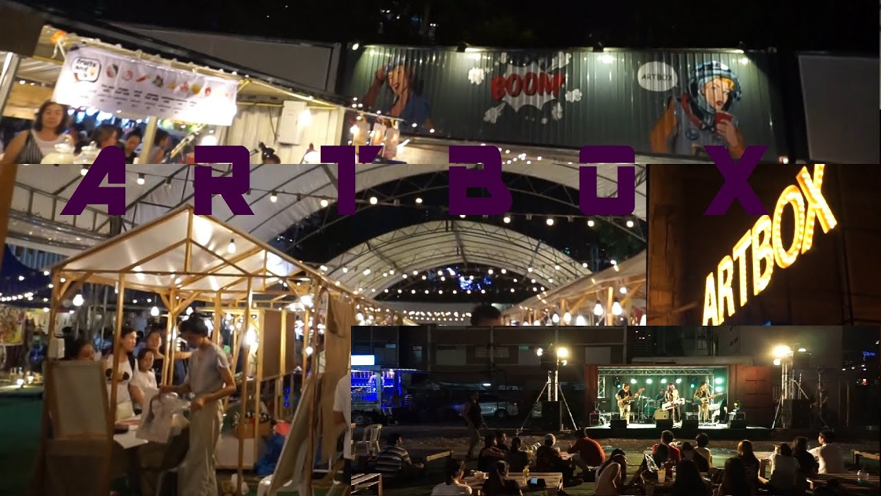 A hip and new type of pop up night market in Bangkok. ARTBOX - YouTube
