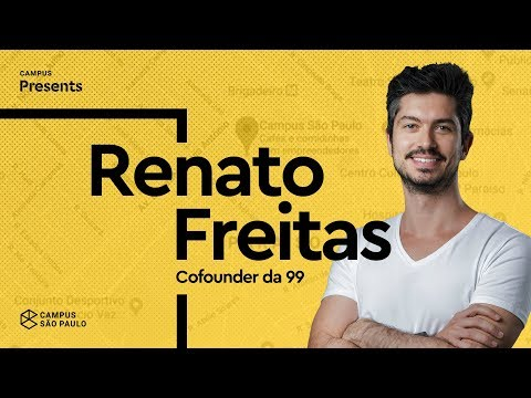 Campus Presents - Renato Freitas, cofundador da 99