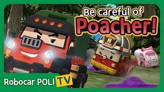 Be careful of the Poacher! | Robocar Poli Clips