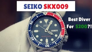 Seiko SKX009K2 Review - Best Diver For Only $200?!