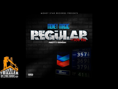 Money Magiic ft. SOB x RBE - Regular (Prod. FeezyDisABangah) [Thizzler.com Exclusive]