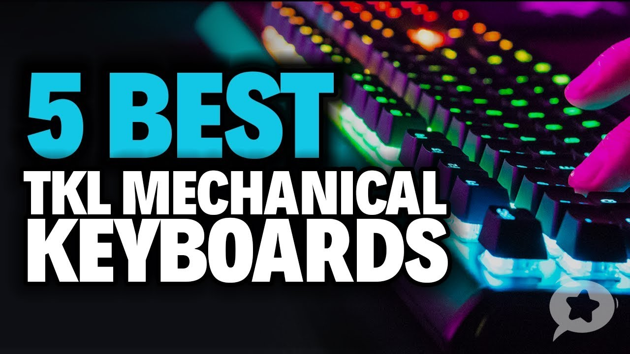5 Best TKL Mechanical Keyboards – Are TKL Gaming Keyboards Worth It?