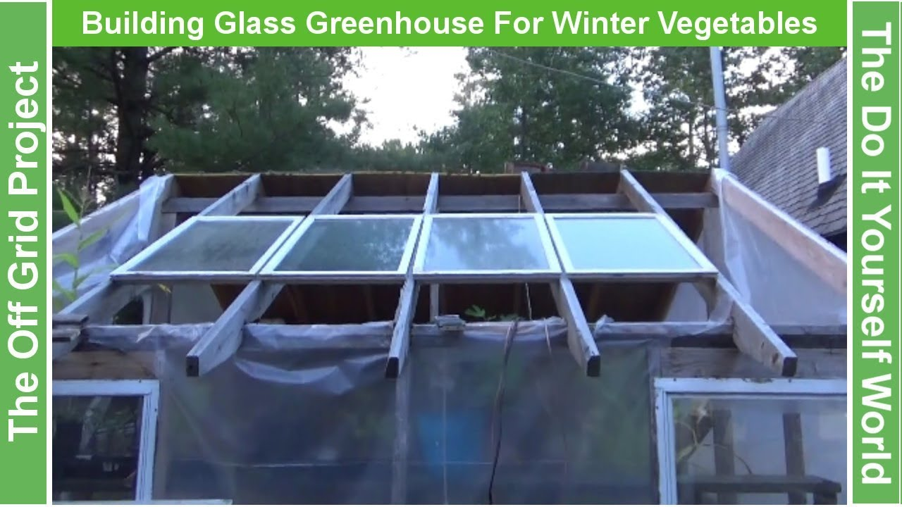 The Off Grid Project Putting Windows On Greenhouse Roof