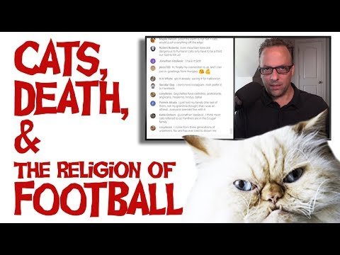 Cats, Death, and the Religion of Football