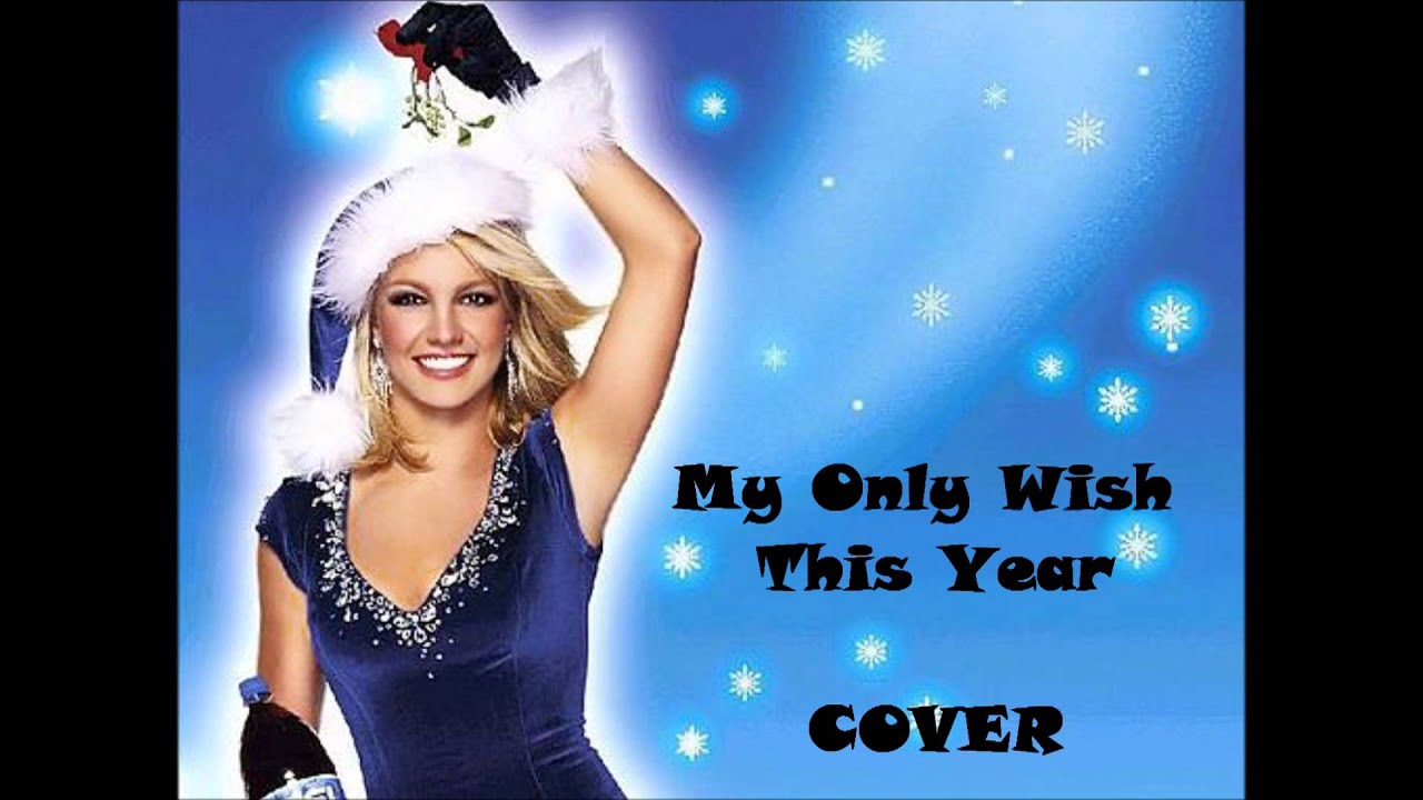 Britney Spears / My Only Wish This Year [COVER] - YouTube