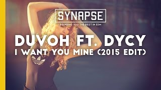 Duvoh ft. Dycy - I Want You Mine (2015 Edit) [Free]