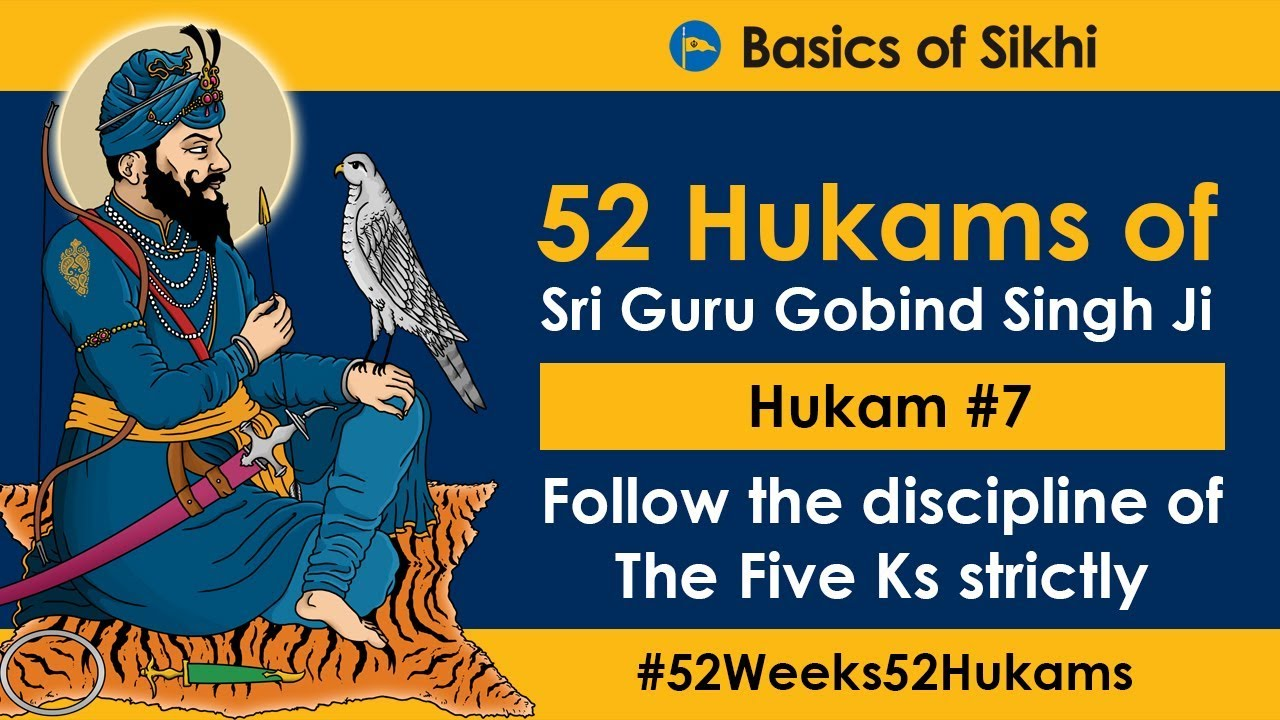Hukam #7 of 52 - Follow the discipline of The Five Ks strictly [4K]