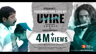 Uyire Uyire (Tu hi re) - Tamil Flute Cover of Movie Bombay by AR Rahman