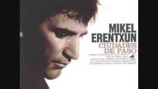 Mikel Erentxun - Cuando No Me Tengo