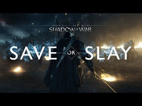 Shadow of War - Save or Slay