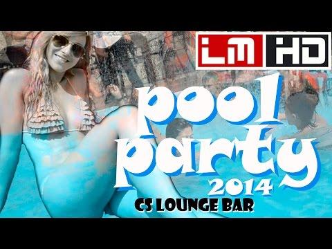 Pool Party 2014 - CS Lounge BAR - LM HD