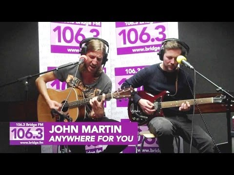 John Martin - Anywhere For You [Lyrics]
