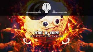 YMB & eRRe  - Everybody in da Club
