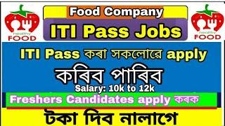 Food Company Jobs in Assam   Company job   ITI Pass job in Assam   Fresh ITI Job   Job in Assam  