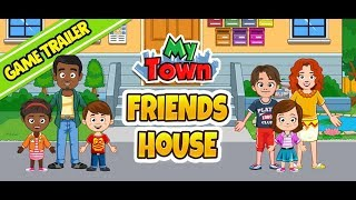 My Town :  Best Friends' House - Game Trailer