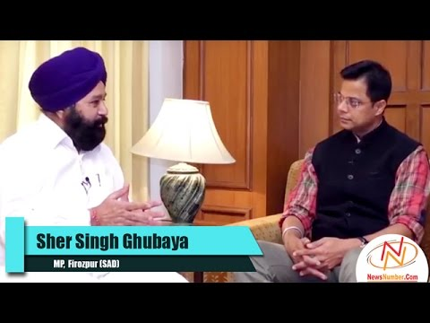 Interview with Sher Singh Ghubaya, MP Firozpur (SAD)