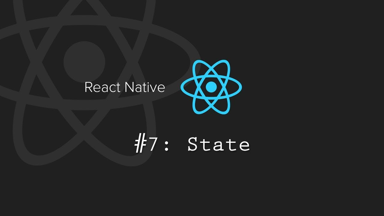 React Native Tutorial 7: State