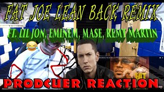 Fat Joe Lean Back Remix (Lil Jon, Eminem, Mase,  Remy Martin - Producer Reaction